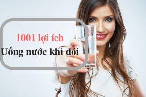1001 lợi ích của việc uống nước khi đói
